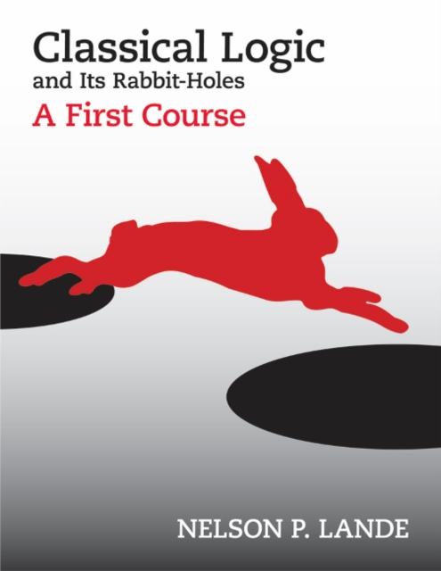 Classical Logic & its Rabbit Holes