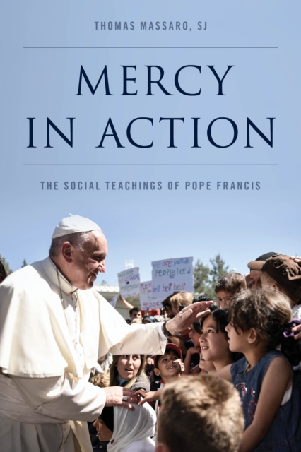 Mercy in ActionThe Social Teachings of Pope Francis
