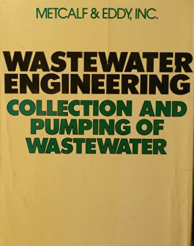 Wastewater Engineering: Collection and Pumping of Wastewater