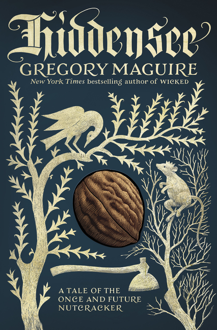 Hiddensee: A Tale of the Once and Future Nutcracker by Gregory Maguire, ISBN: 9780062684387