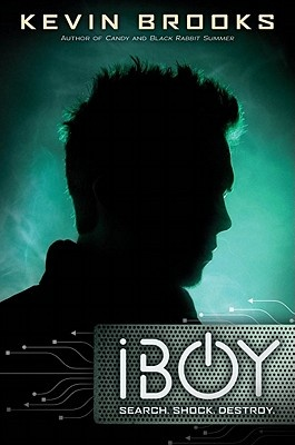 iBoy by Kevin Brooks, ISBN: 9780545317689
