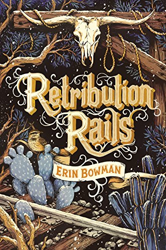 Retribution Rails by Erin Bowman, ISBN: 9780544918887