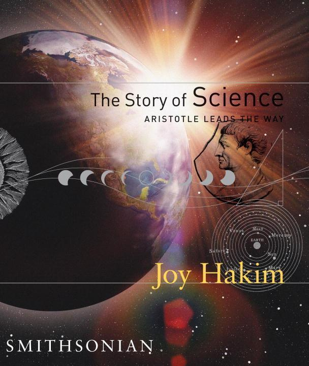 The Story of Science by Joy Hakim, ISBN: 9781588341600