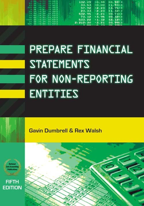 Prepare Financial Statements for Non-Reporting Entities by Dumbrell & Walsh, ISBN: 9781876124502