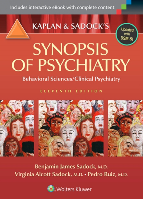Kaplan and Sadock's Synopsis of Psychiatry: Behavioral Sciences / Clinical Psychiatry
