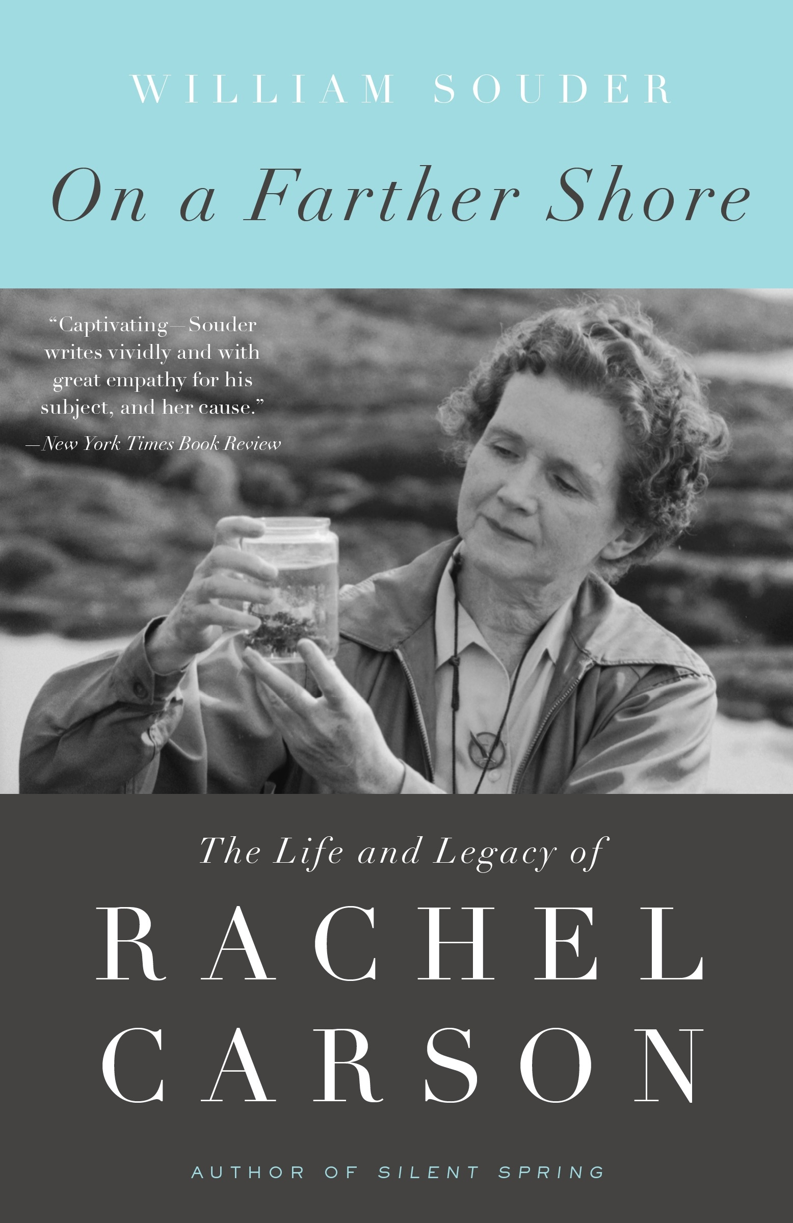 On a Farther Shore: The Life and Legacy of Rachel Carson by William Souder, ISBN: 9780307462213