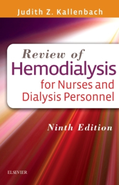 Review of Hemodialysis for Nurses and Dialysis Personnel, 9e