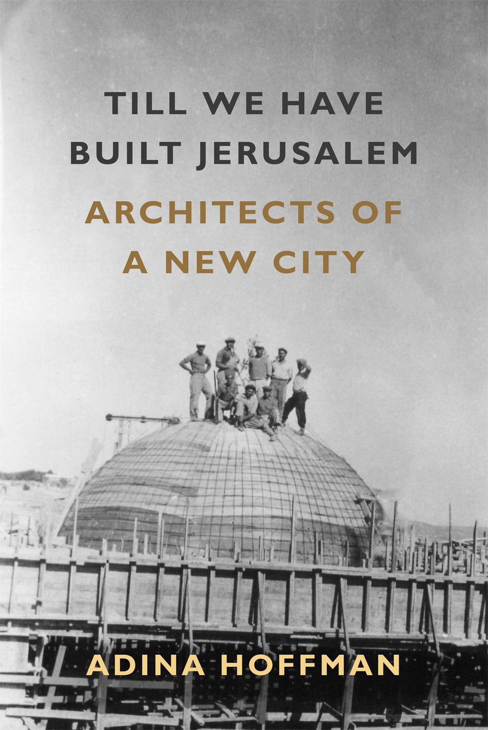 Till We Have Built Jerusalem: In Search of a New City