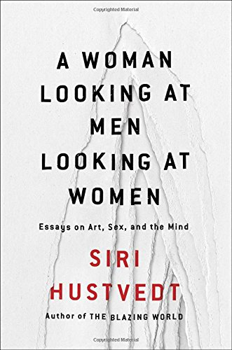 A Woman Looking at Men Looking at Women by Siri Hustvedt, ISBN: 9781501141096