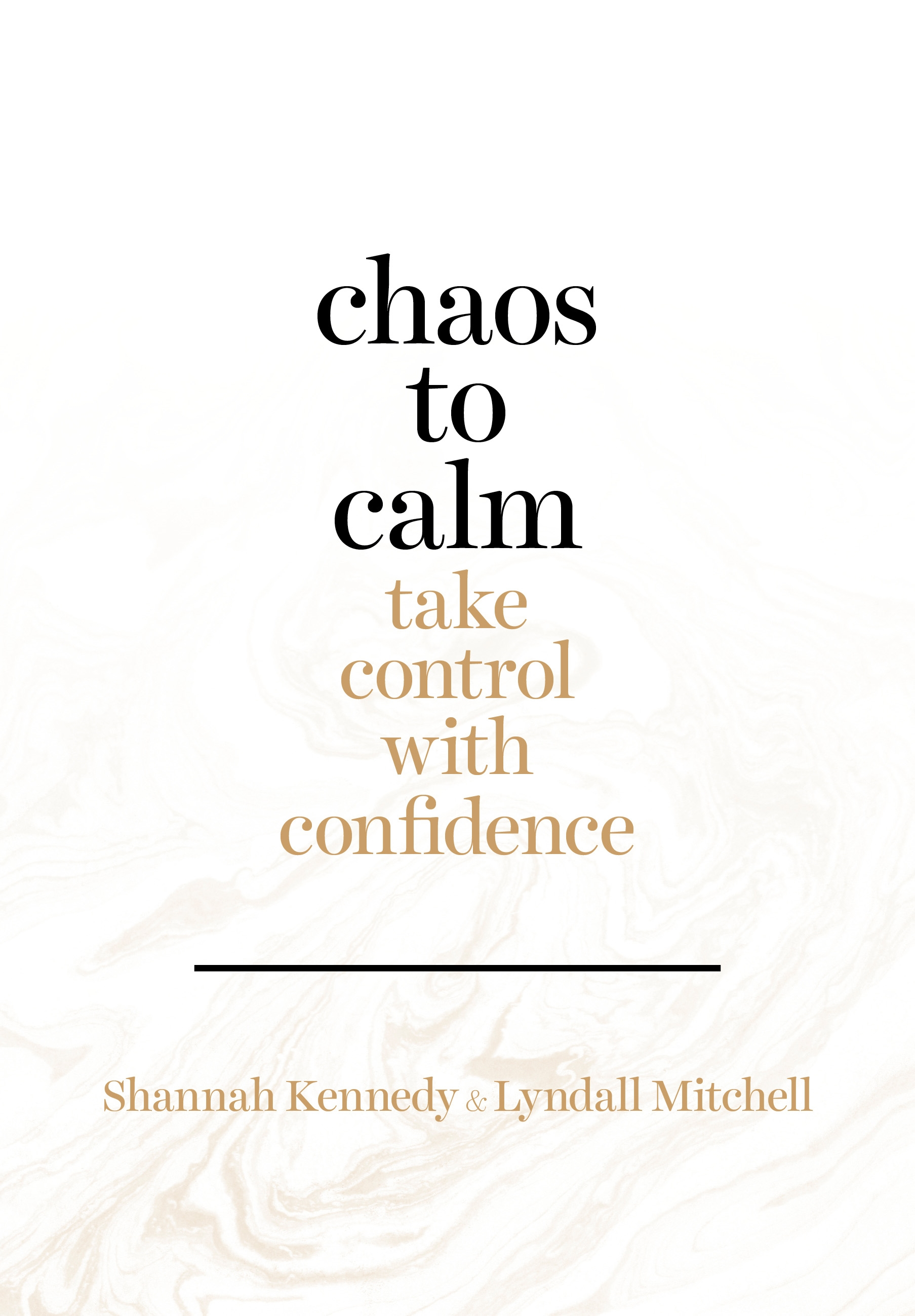 Chaos to CalmTake Control with Confidence