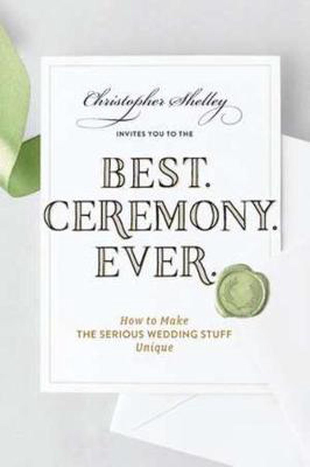 Best. Ceremony. Ever. - How to Make the Serious Wedding Stuff Unique