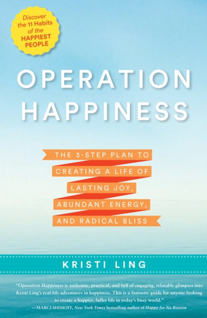 Operation HappinessThe 3-Step Plan to Creating a Life of Lasting J...