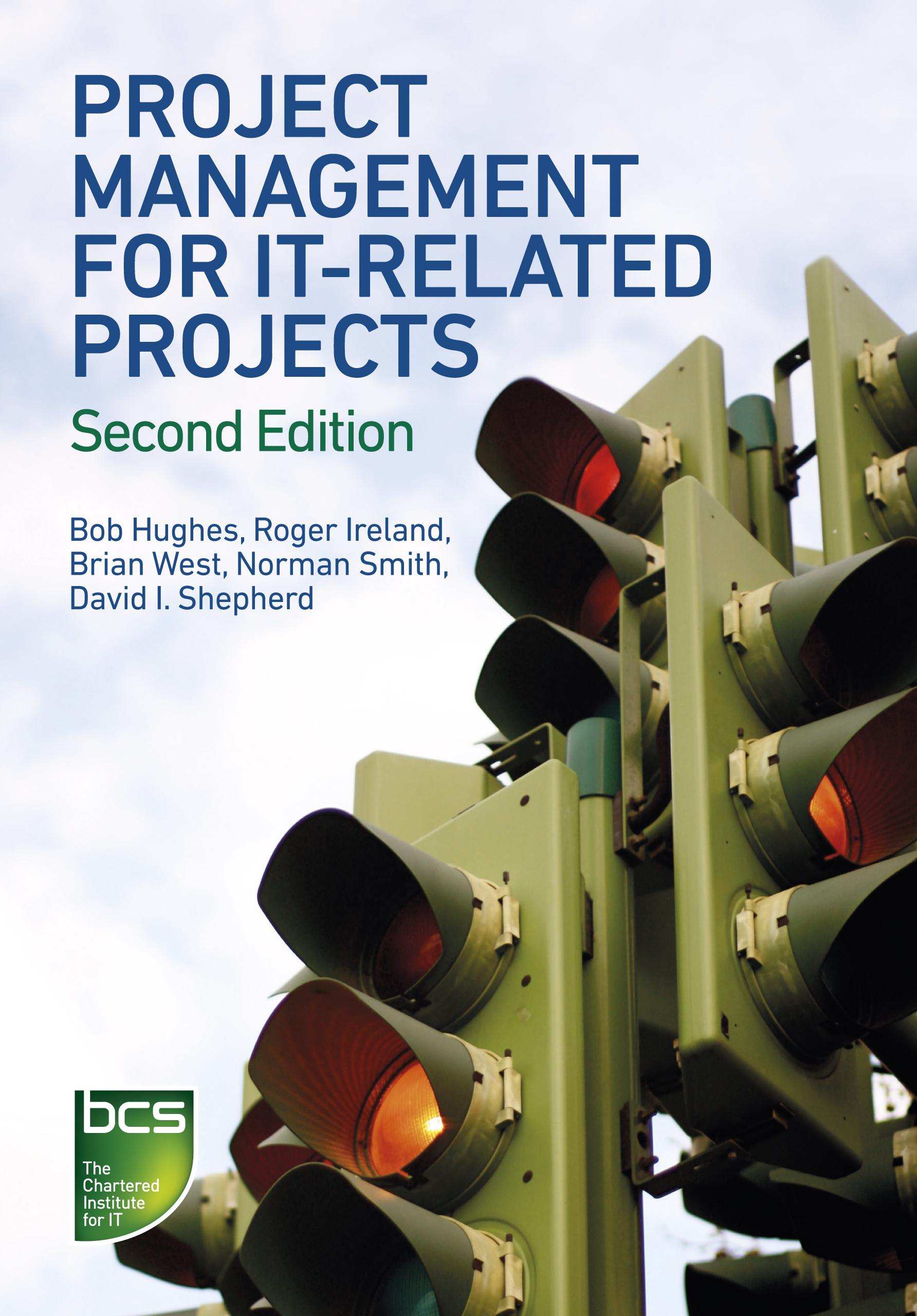 Project Management for IT-Related Projects by Bob Hughes, Brian West, David I. Shepherd, Norman Smith, Roger Ireland, ISBN: 9781780171203