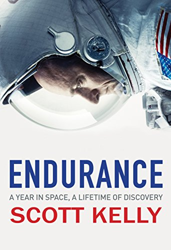 Endurance: A Year in Space, A Lifetime of Discovery by Scott Kelly, ISBN: 9780857524751