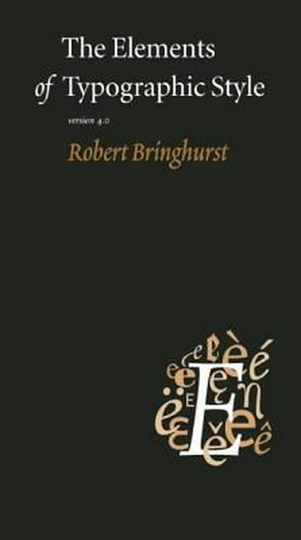 The Elements of Typographic Style by Robert Bringhurst, ISBN: 9780881792126