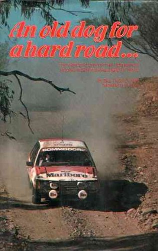 An Old dog for a hard Road...... The Inside Story of the 1979 Repco Round Australia Reliability Trial