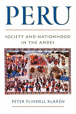 Peru: Society and Nationhood in the Andes (Latin American Histories)