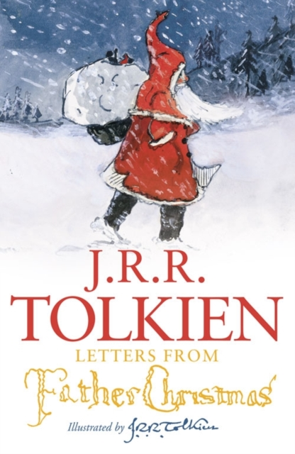 Letters from Father Christmas by J. R. R. Tolkien, ISBN: 9780007463374