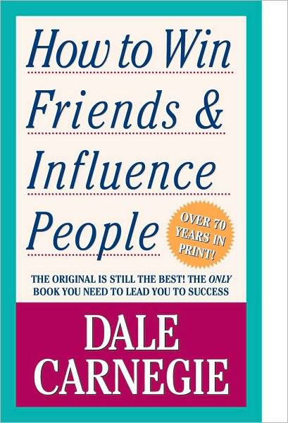 How to Win Friends and Influence People by Dale Carnegie, ISBN: 9781439199190