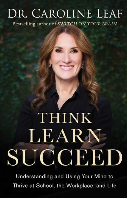Think, Learn, Succeed Curriculum Kit: The Art of Using Your Brain to Improve Your Mindset, Sharpen Your Memory, and Enhance Your Mental Performance