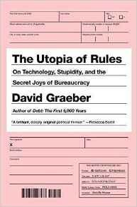 The Utopia of Rules by David Graeber, ISBN: 9781612195537