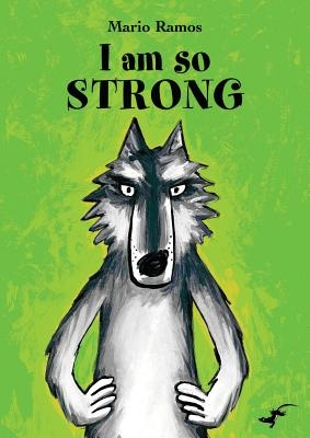 I am So Strong by Mario Ramos, ISBN: 9780958278775