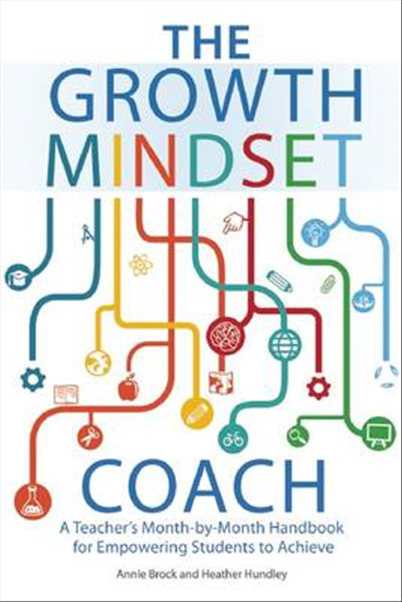 The Growth Mindset CoachA Teacher's Month-By-Month Handbook for Empower...