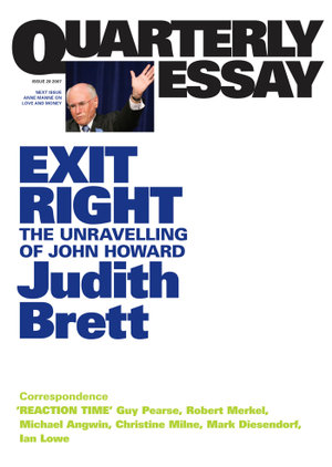 Quarterly Essay 28, Exit Right: The Unravelling of John Howard
