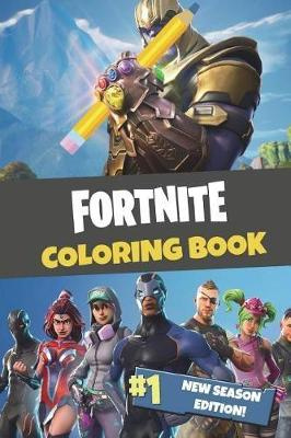 Fortnite Coloring Book: New Season Edition: 45 action-packed Fortnite coloring pages for you to color in! by 8mm Notch Publishing, ISBN: 9781722837419