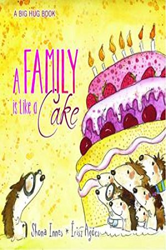 Big Hug Book - A Family is Like a Cake by Shona Innes, ISBN: 9781760066314