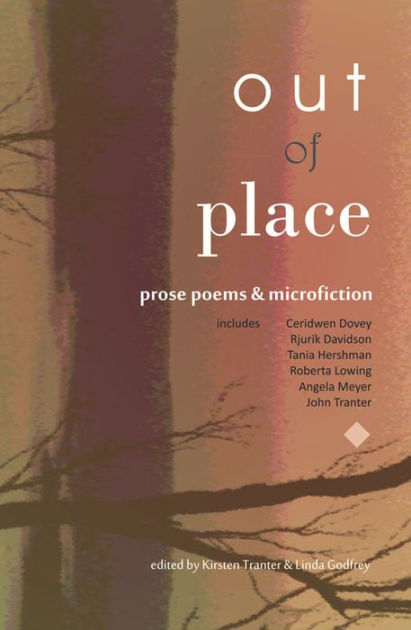 Out of Place: Prose Poems and microfiction by Kirsten Tranter, ISBN: 9781925052220