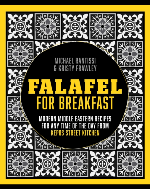 Falafel for Breakfast by Kirsty Frawley,Michael Rantissi, ISBN: 9781743364444