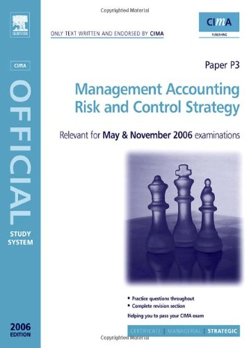 Management Accounting-Risk and Control Strategy (CIMA Study Systems Managerial Level 2006) by Paul Collier, ISBN: 9780750667166