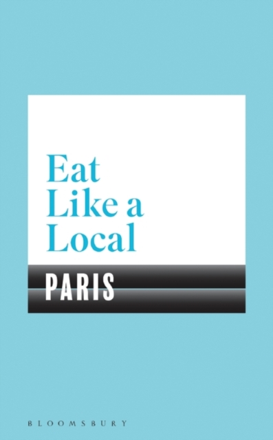 Eat Like a Local PARIS by Dummy author, ISBN: 9781408893241
