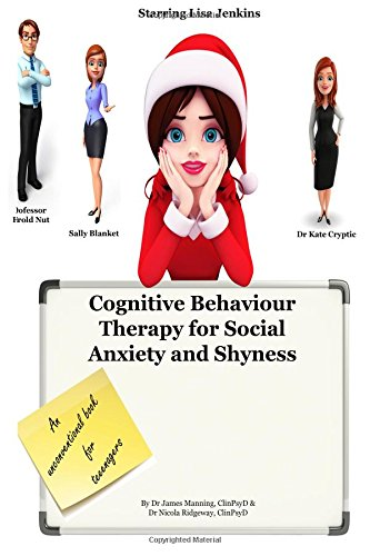 Cognitive Behaviour Therapy for Social Anxiety and ShynessSimple CBT Explanations for Teenagers about the...