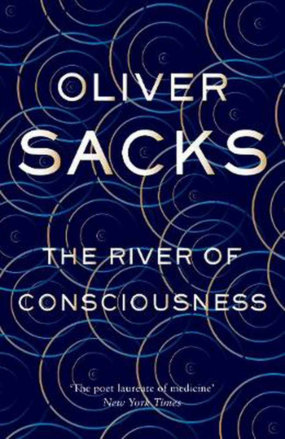 The River of Consciousness by Oliver Sacks, ISBN: 9781447263661