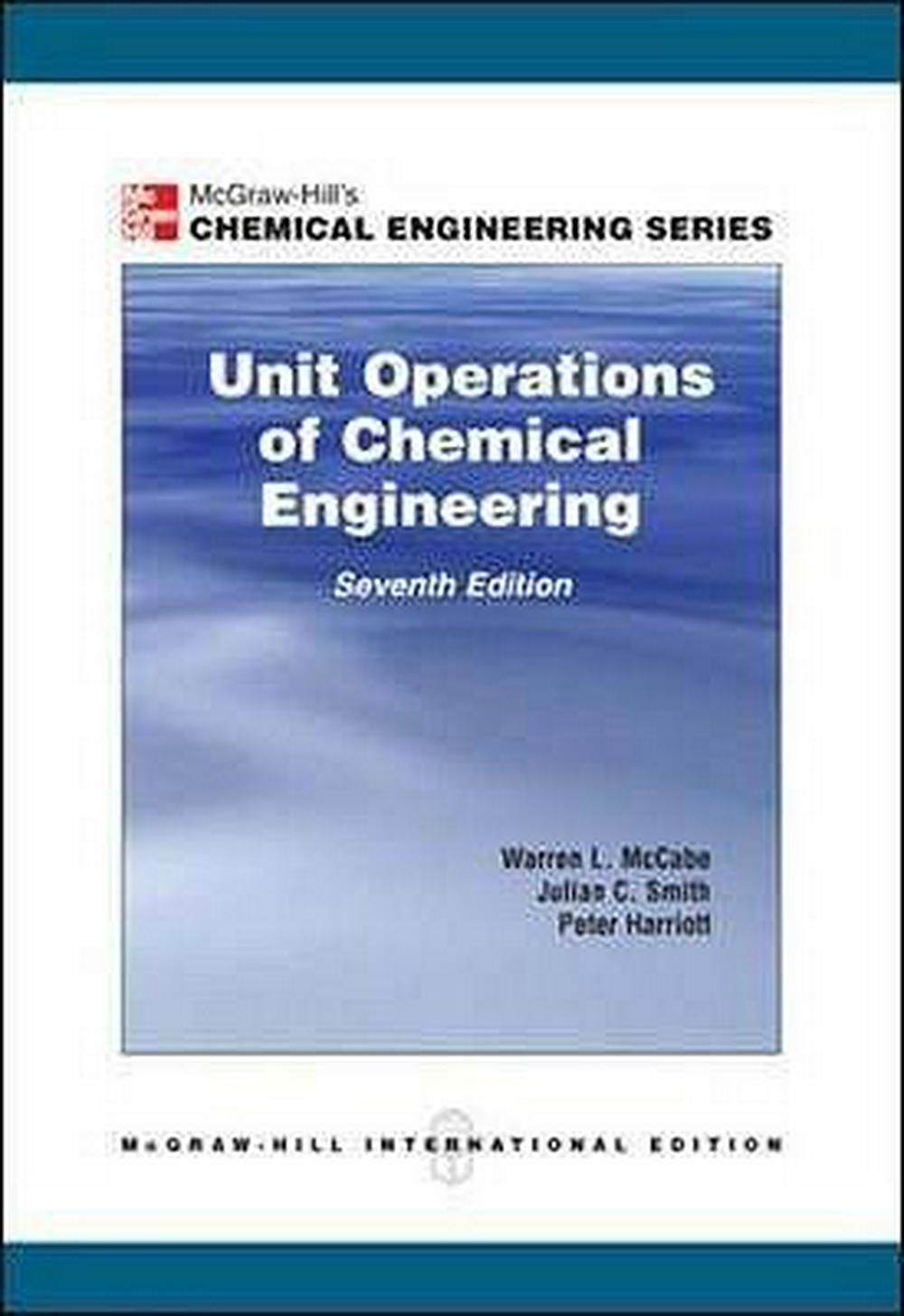 Unit Operations of Chemical Engineering by Warren L. McCabe, ISBN: 9780071247108