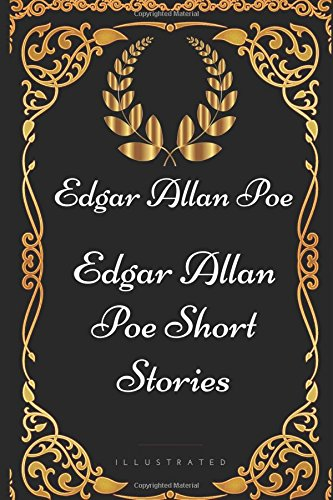 Edgar Allan Poe Short Stories: By Edgar Allan Poe - Illustrated