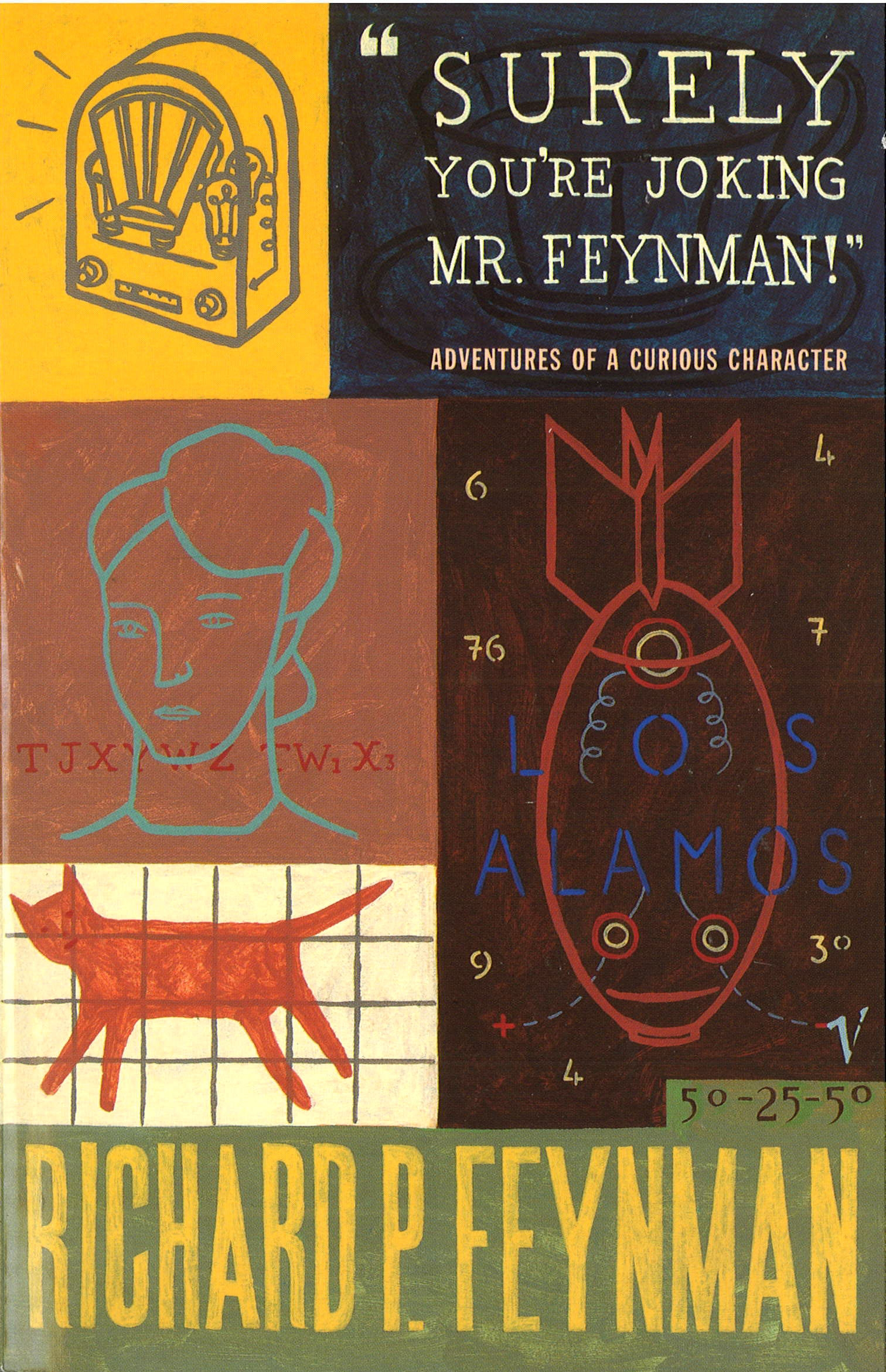 Surely You're Joking Mr Feynman: Adventures of a Curious Character as Told to Ralph Leighton by Richard P Feynman, ISBN: 9780099173311
