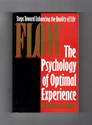 Flow by Mihaly Csikszentmihalyi, ISBN: 9780060162535