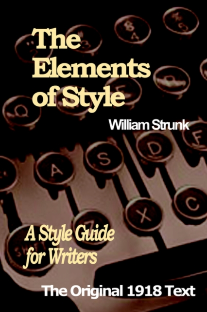 a review of the rules of the english language in the elements of style a book by william strunk juni 2016-12-27 so friendly, so classic, so delightful    kalman has taken 'the little book' and made it even more elegant and uplifting -los angeles times while the elements of style has never lacked fans or dutiful adherents, appreciation for this slim volume has taken a.