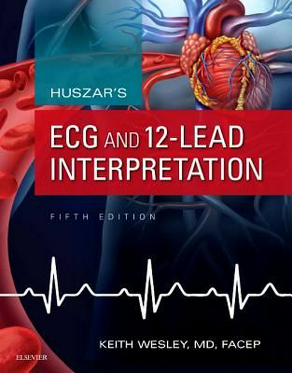 Huszar's ECG and 12-Lead Interpretation, 5e