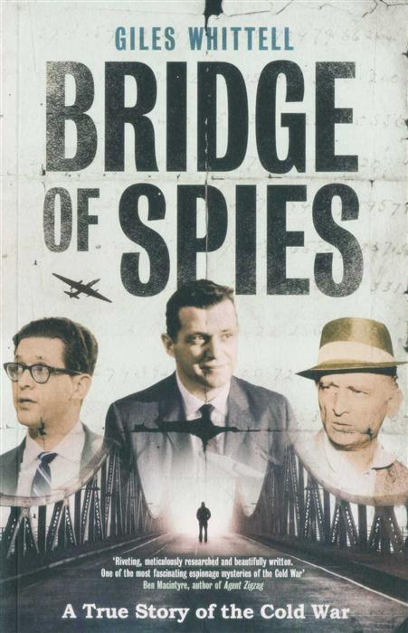 Bridge of Spies by Giles Whittell, ISBN: 9780857201645