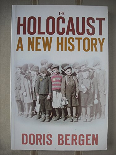 The Holocaust by Doris L. Bergen, ISBN: 9780752449289