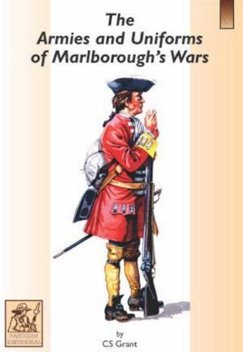 The Armies and Uniforms of Marlborough's Wars