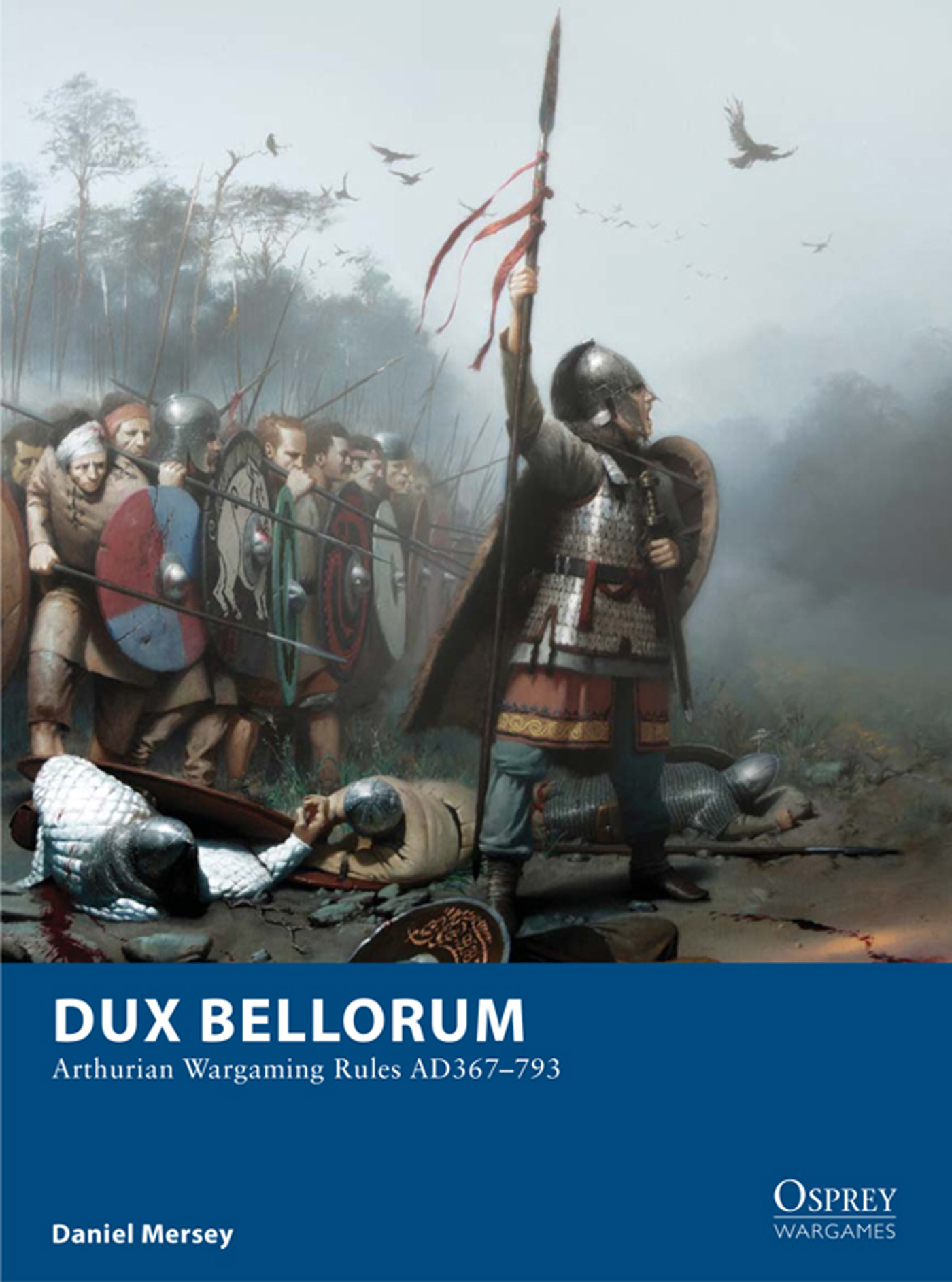 Dux Bellorum - Aarthurian Wargame Rules, AD 367-793