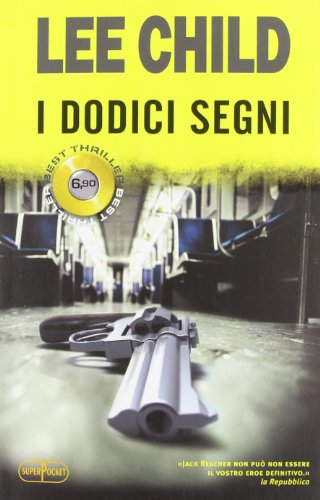 I dodici segni by Lee Child, ISBN: 9788846211552