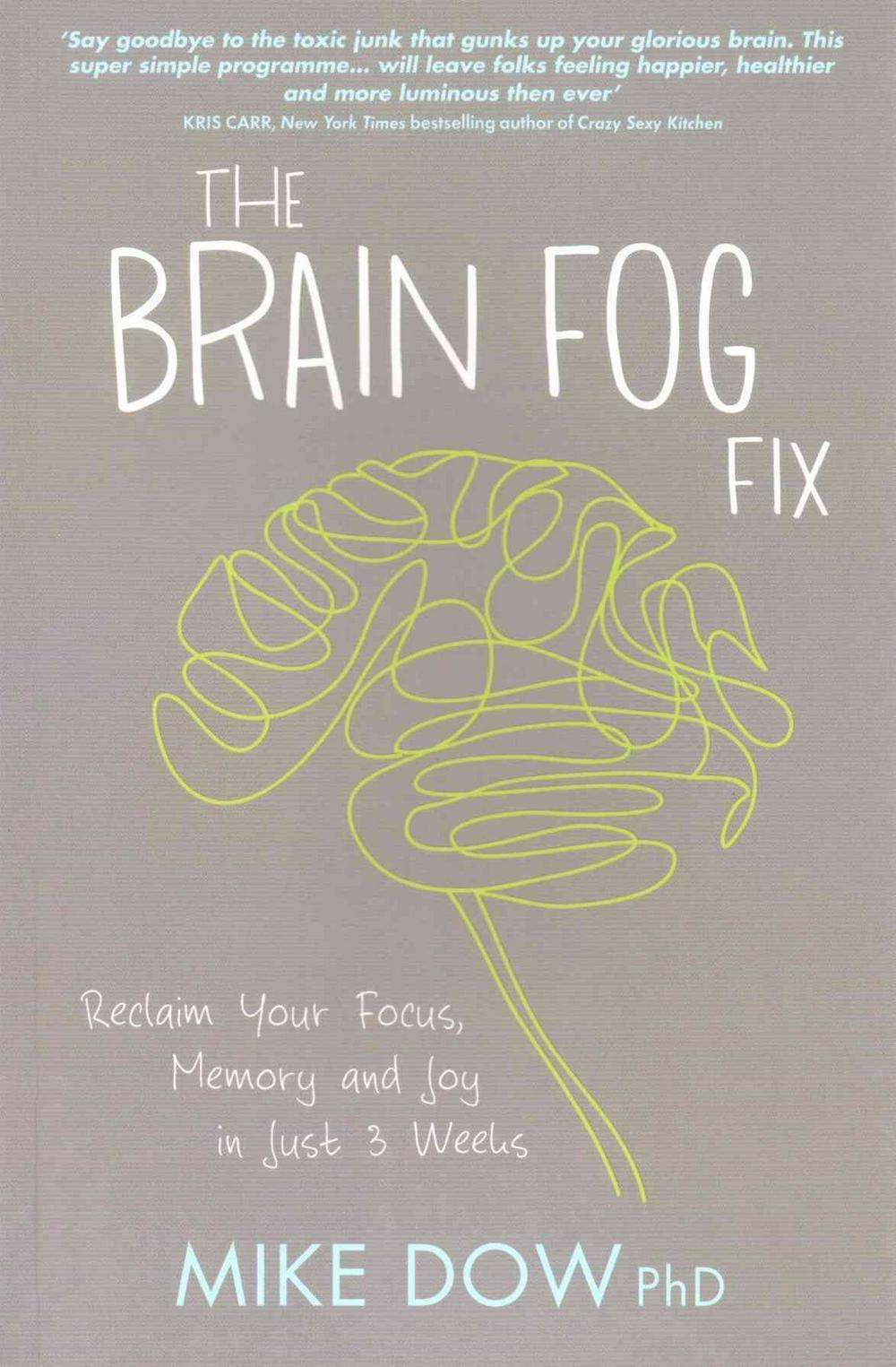 The Brain Fog Fix by Mike Dow, ISBN: 9781781805923