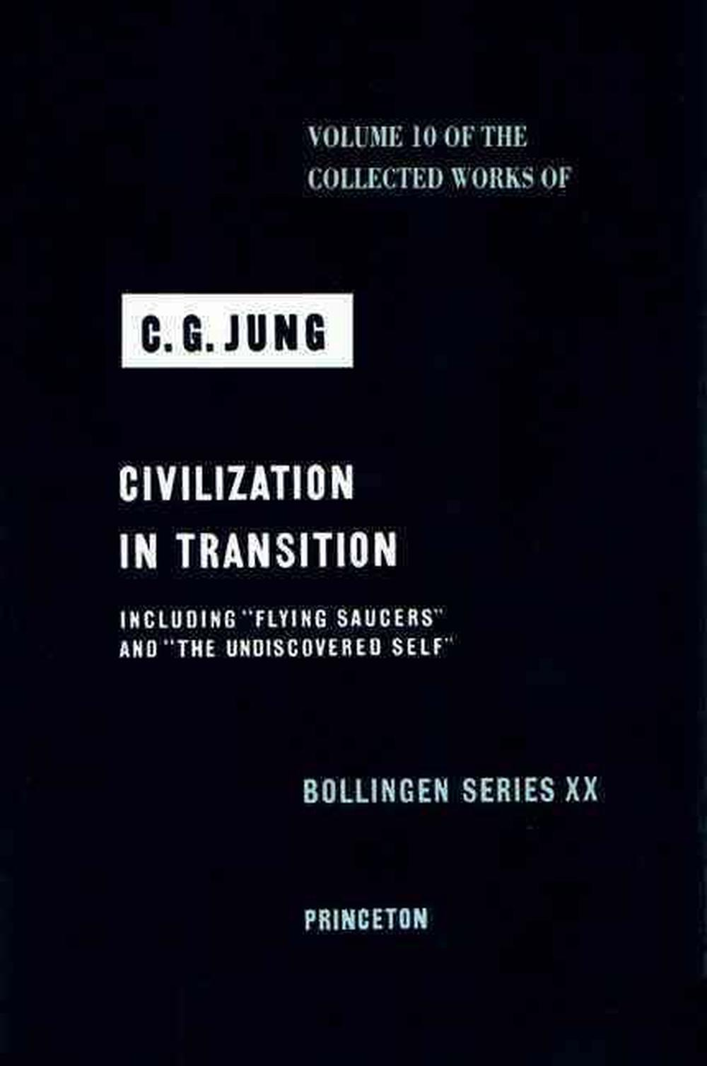 The Collected Works of C.G. Jung: Civilization in Transition v. 10