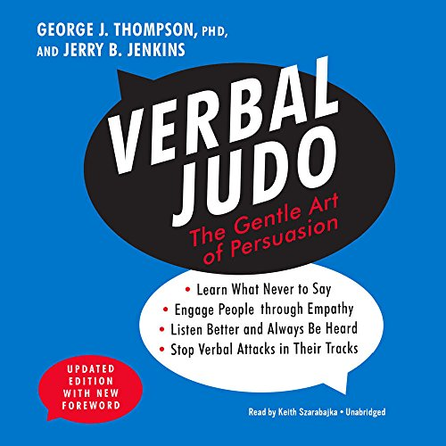 Verbal Judo: The Gentle Art of Persuasion by George J. Thompson, ISBN: 9781470860134